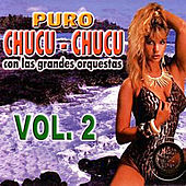 Puro Chucu Chucu Volume 2 by Various Artists