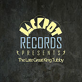 Jackpot Presents The Late Great King Tubby by Various Artists