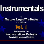 The Love Songs of the Beatles - Instrumentals Volume 1 by Yoyo International Orchestra