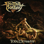 Total Depravity by Spectral Mortuary