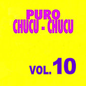 Puro Chucu Chucu Volume 10 by Various Artists