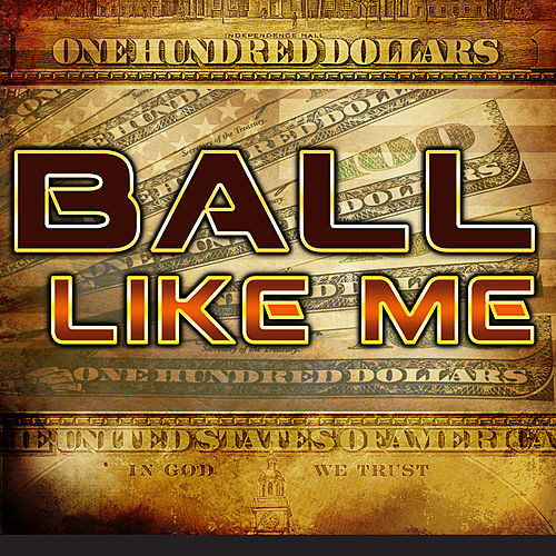 Ball Like Me (deluxe) by Various Artists