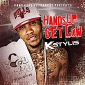 Hands Up Get Low - Single by Kstylis
