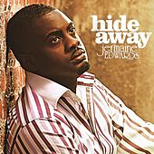 Hide Away by Jermaine Edwards