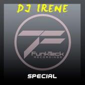 Special by DJ Irene