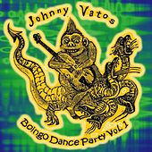 Johnny Vatos Boingo Dance Party Vol. 1 by Johnny Vatos Boingo Dance Party