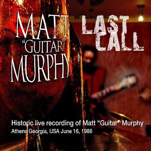 Last Call by Matt 'Guitar' Murphy