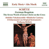 Schutz: German Requiem / Seven Last Words of Christ by Veronika Winter