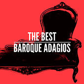 The Best Baroque Adagios by Various Artists