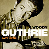 Woody Guthrie - Folk Music by Woody Guthrie