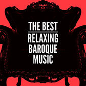 The Best Relaxing Baroque Music by Various Artists
