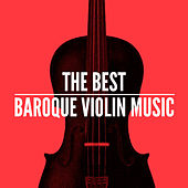 The Best Baroque Violin Music by Various Artists