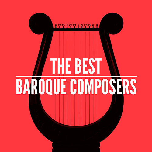The Best Baroque Composers by Various Artists