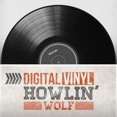 Digital Vinyl by Howlin' Wolf