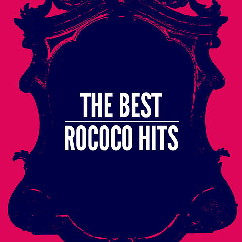 The Best Rococo Hits by Various Artists