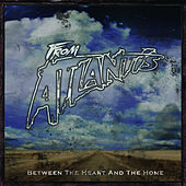 Between The Heart and Home by From Atlantis