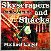 Skyscrapers and Shacks Radio-Version by Michael Engel