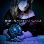 Hello Cruel World by Gretchen Peters