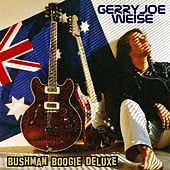 Bushman Boogie Deluxe by Gerry Joe Weise