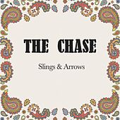 Slings & Arrows by The Chase