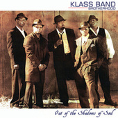 Out Of The Shadows Of Soul by Klass Band Brotherhood