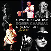Maybe the Last Time by Roger Chapman