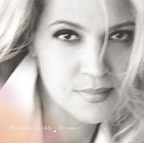 Dreamer by Eliane Elias