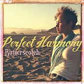 Perfect Harmony - Single by Butterscotch