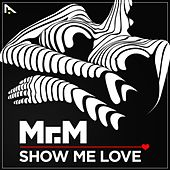 Show Me Love - Single by Mr. M.