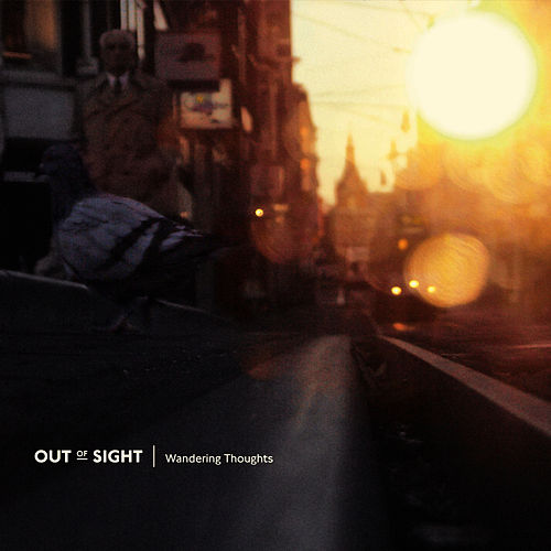 Wandering Thoughts by Out Of Sight