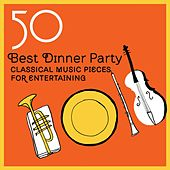 50 Best Dinner Party Classical Music  Pieces for Entertaining by Various Artists