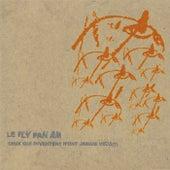 Ceux Qui Inventent N'Ont Jamais Vecu (?) by Fly Pan Am