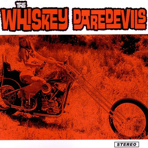 Whiskey Daredevils by Whiskey Daredevils