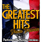 The Greatest Hits from France by Musiques Idolées