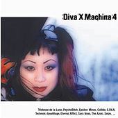 Diva X Machina, Vol. 4 by Various Artists