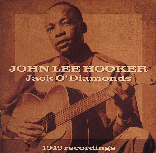 Jack O' Diamonds: 1949 Recordings by John Lee Hooker
