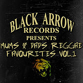 Black Arrow Presents Mums & Dads Reggae Favourites Vol 1 by Various Artists