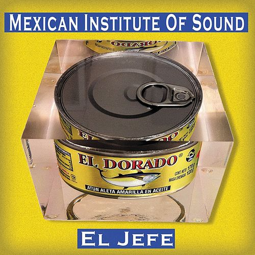 El Jefe by Mexican Institute of Sound