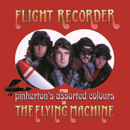 Flight Recorder: From Pinkertons Assorted Colours To The Flying Machine by Various Artists