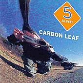 5 Alive! by Carbon Leaf