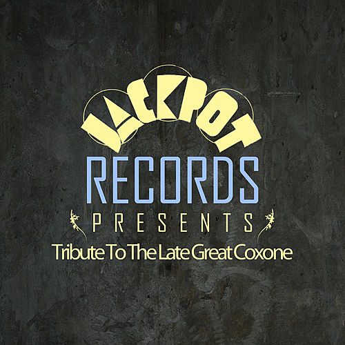 Jackpot Presents Tribute To The Late Great Coxone by Various Artists