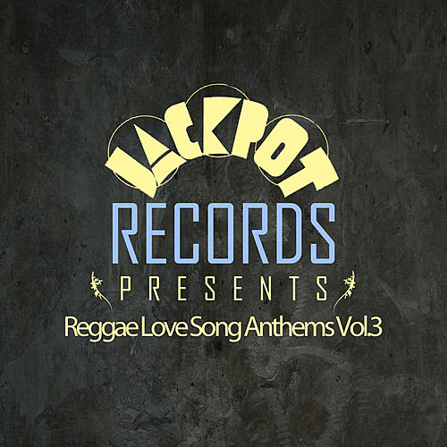 Jackpot Presents Reggae Love Song Anthems Vol.3 by Various Artists