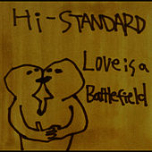 Love Is A Battlefield by Hi-Standard