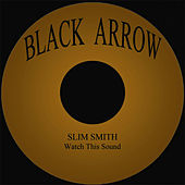 Watch This Sound by Slim Smith