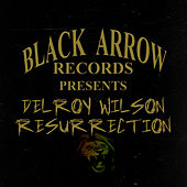 Black Arrow Presents Delroy Wilson Resurrection by Delroy Wilson