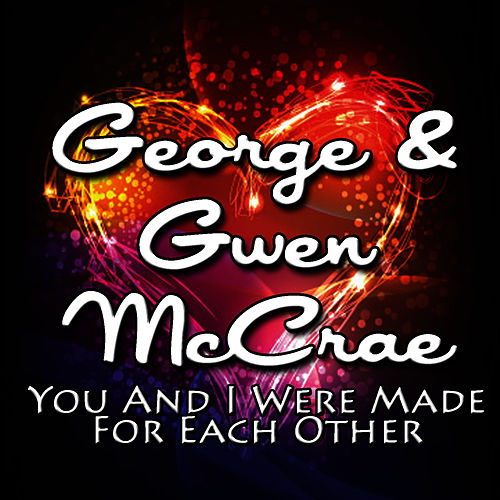 You and I Were Made for Each Other by George McCrae