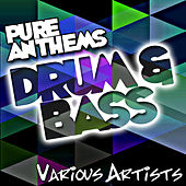 Pure Anthems: Drum & Bass by Various Artists
