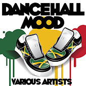 Dancehall Mood by Various Artists