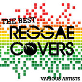 The Best Reggae Covers by Various Artists