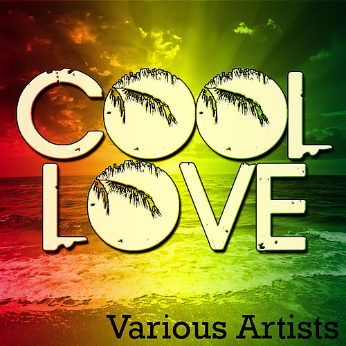 Cool Love by Various Artists